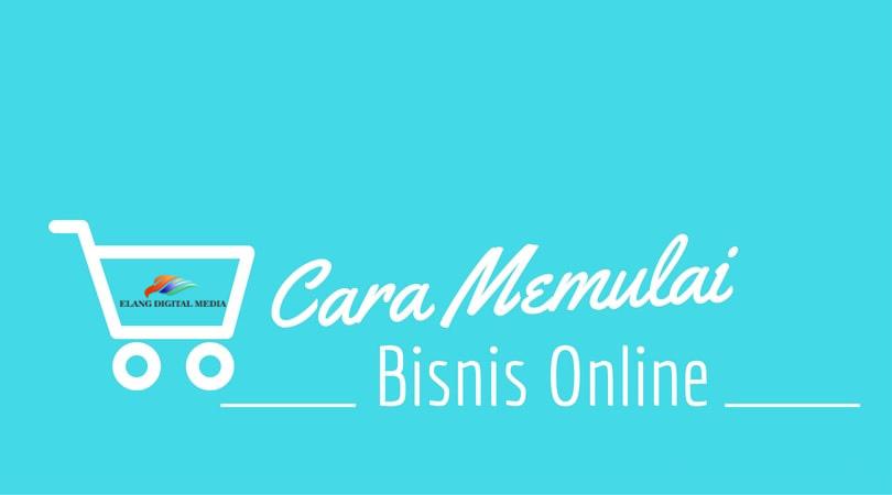 Cara Memulai Bisnis Online Dari Nol Bagi Pemula - Elang ...
